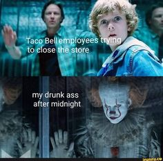 my drunk ass - iFunny :) Im A Loser, Horror Movies Funny, It Movie Cast, Really Funny, Clowns Funny, Scary Movies, Funny Horror, It The Clown Movie, Pennywise The Dancing Clown
