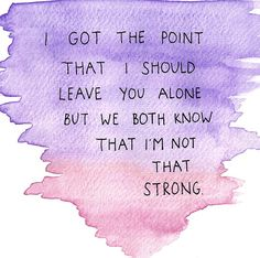 """Mayday Parade- """"Miserable At Best"""" lyrics. The watercolor ombré effect on this graphic/picture is so cool."""