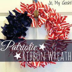 Patriotic Ribbon Wreath DIY - Jo, My Gosh!: Patriotic Ribbon Wreath DIY Door Decor perfect for of July and Memorial Day - Patriotic Wreath, Patriotic Crafts, Patriotic Decorations, 4th Of July Wreath, Holiday Decorations, Seasonal Decor, Holiday Wreaths, Holiday Crafts, Holiday Fun