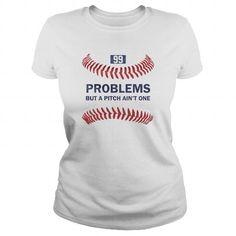 99 PROBLEMS BUT A PITCH AINT ONE [BASEBALL] [BASEBALL MOM] #sunfrogshirt