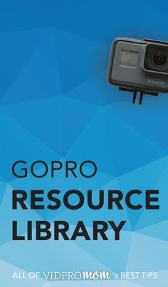 All of VidProMom's GoPro Tips, Tricks, Tutorials, How-To's, and free downloads in one place