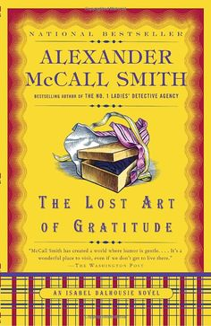 The Lost Art of Gratitude (Isabel Dalhousie Mysteries, No. 6): Alexander McCall Smith: 9780307387080: Amazon.com: Books