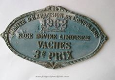 Fabulous Fatigued French Agricultural Plaque 3rd Prize for Limousine Cows in Confolens Dated 1962 €20 www.fatiguedfrenchfinds.com