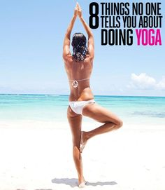 The 8 Things No One Tells You About Doing Yoga