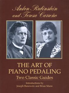 The Art of Piano Pedaling by Anton Rubinstein  With Rubinstein considered Liszt's only possible rival on the concert stage, and Carre as the foremost woman pianist of the late nineteenth century, it is an unexpected gift that both have left behind insights into that supremely important  aspect of performance called 'the soul of the piano': the art of piano pedaling.