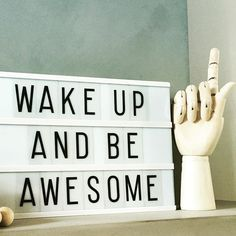 Wake up & be awesome Cinema Light Box Quotes, Cinema Box, Light Quotes, Mini Lightbox, Lightbox Letters, Light Board, Led Light Box, Message Light Box, Lead Boxes