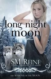 (Book #3 in the Bestselling Seasons of the Moon Series by SM Reine! Long Night Moon has 4.1 Stars with 937 Reviews on Goodreads)