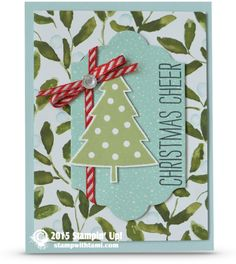 Stampin Up Cheer All Year stamp set card from the 2015 Holiday catalog. Real Red & Garden green striped ribbon and Season of Cheer designer paper plus one of my fav new products the Iced Rhinstones.