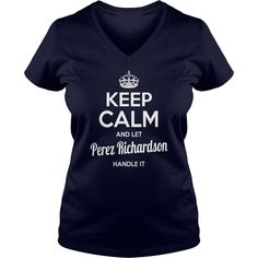 Perez Richardson Shirts keep calm and let Perez Richardson handle it Perez Richardson Tshirts Perez Richardson T-Shirts Name shirts Perez Richardson I am Perez Richardson tee Shirt Hoodie #gift #ideas #Popular #Everything #Videos #Shop #Animals #pets #Architecture #Art #Cars #motorcycles #Celebrities #DIY #crafts #Design #Education #Entertainment #Food #drink #Gardening #Geek #Hair #beauty #Health #fitness #History #Holidays #events #Home decor #Humor #Illustrations #posters #Kids #parenting…