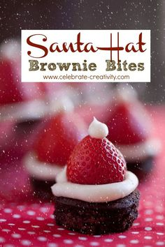 Santa hat brownie bites - does it get any cuter than this??!!