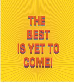 'The best is yet to come!' Hardcover Journal by Ioan Rosca Nastasescu Samsung, Framed Prints, Canvas Prints, The Best Is Yet To Come, Positive Messages, Good Mood, Laptop Sleeves, Chiffon Tops, Duvet Covers