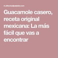 Guacamole casero, receta original mexicana: La más fácil que vas a encontrar