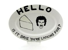 @Christina Childress Hoover, I found your cheese plate! Everyone should have a Lionel Richie cheese plate.