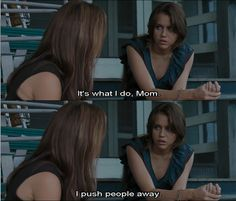 "Kim Miller (Kelly Preston) and Veronica ""Ronnie"" Miller sad emotional mother-daughter scene in ""The Last Song"" I Push People Away, Pushing People Away, Tv Quotes, Song Quotes, The Last Song Movie Quotes, Cartoon Quotes, Love Movie, Movie Tv, Nicholas Sparks Quotes"