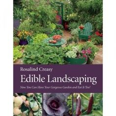 Rosalind Creasy...of course...no edible landscaper's library would be complete w/o her books!