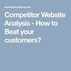 In today's world, every business has to face competition. So,Talk to our experts for Competitor Website Analysis Services. Website Analysis, Online Marketing, Beats, Sky, Heaven, Heavens