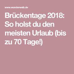 Brückentage 2018: So holst du den meisten Urlaub (bis zu 70 Tage!)
