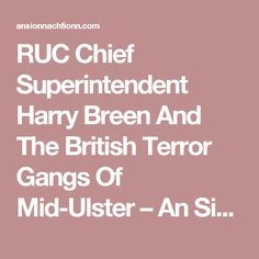 RUC Chief Superintendent Harry Breen And The British Terror Gangs Of Mid-Ulster – An Sionnach Fionn