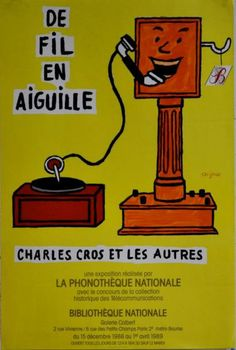 """¤ SAVIGNAC Raymond Phonothèque Nationale. DE FIL EN AIGUILLE """"CHARLES CROS ET LES AUTRES"""". 1988 59,5x39,5cm - Non entoilée,trés bon état"""