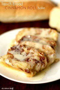 French Bread Cinnamon Roll Bake from Six Sisters' Stuff 2