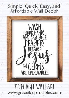 Wash your hands and say your prayers because Jesus and germs are everywhere, Printable wall art, Bathroom sign, DIY home Funny Bathroom Decor, Bathroom Art, Bathroom Signs, Bathroom Ideas, Master Bathroom, Master Baths, Brown Bathroom, Bathroom Makeovers, Budget Bathroom