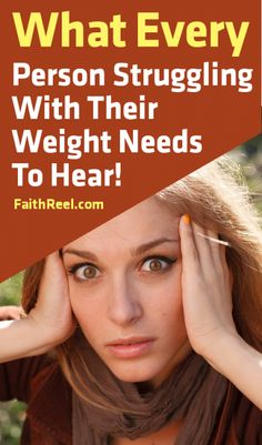 What Every Person Struggling With Their Weight Needs To Know And Hear!
