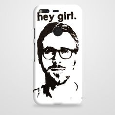 Hey Girl Ryan Gosling Google Pixel Case | casefantasy