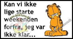 Starte weekenden forfra. Drunk Memes, Funny Quotes, Funny Memes, Signs, Wise Words, Feel Good, Haha, Have Fun, Sprog