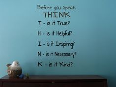 THINK, Before You Speak - Wall Decal Quote For Every Mom - Wall Decor Plus More
