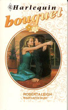 Harlequin - Bouquet - Roberta Leigh - Waar liefde wijkt. #harlequin #bouquet #bouquetreeks #vintage #boeken #covers #robertaleigh