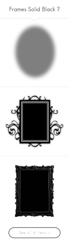 """""""Frames Solid Black 🔲"""" by izzystarsparkle ❤ liked on Polyvore featuring shadows, effects, blurs, backgrounds, fillers, circle, round, textures, quotes and borders"""