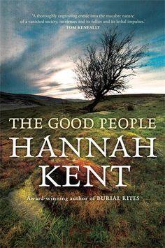 The Good People - Hannah Kent  Finished February 2017  Audiobook via Borrow Box - my first ever audiobook read!