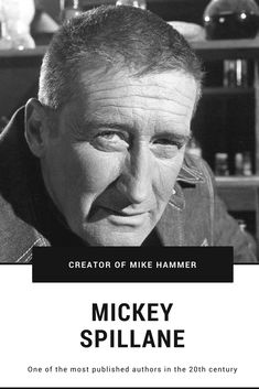 My dad used to love Mickey Spillane who created that iconic detective Mike Hammer with his true love and assistant Velda. The best opening of any book I ever read was My Gun Is Quick.