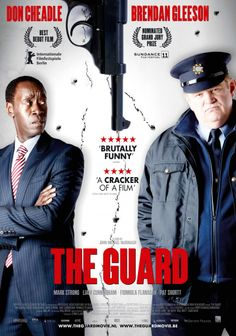 "The Guard (2011) - I really enjoyed this movie, mostly because it's so different from typical American crime dramas. First off, it's richly character-driven, led by Sgt. Gerry Boyle, played by the fine Brendan Gleeson (may remember from ""In Bruges""). Eccentric, non-PC, West Ireland cop meets uptight FBI man (Don Cheadle-great role) to foil an international drug-smuggling ring. Great dialogue. Original and funny, too. Fine flick."