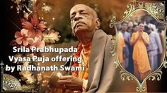 Srila Prabhupada Appearance Day Offering by HH Radhanath Swami (video) Watch it here:
