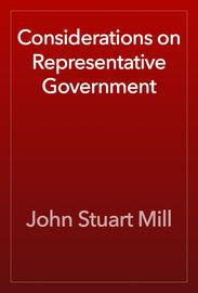 Considerations on Representative Government | http://paperloveanddreams.com/book/501615721/considerations-on-representative-government | The classic liberal philosopher of nineteenth century England, John Stuart Mill, used Considerations on Representative Government to call for reforms to Parliament and voting, calling for proportional representation, the Single Transferable Vote, and the extension of suffrage. Mill was a renowned political theorist and economist, a Member of Parliament…