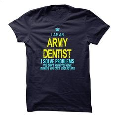 Im A/An ARMY DENTIST - #printed t shirts #cheap sweatshirts. ORDER NOW => https://www.sunfrog.com/LifeStyle/Im-AAn-ARMY-DENTIST-29283490-Guys.html?60505 http://tmiky.com/pinterest