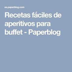 Recetas fáciles de aperitivos para buffet - Paperblog