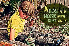 A boy is noise with dirt on it.