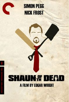 Shaun of the Dead, fake Criterion Collection cover.  I wish they would add it to the Collection!