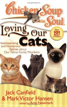 Chicken Soup for the Soul: Loving Our Cats: Heartwarming and Humorous Stories about our Feline Family Members by Jack Canfield,http://www.amazon.com/dp/1935096087/ref=cm_sw_r_pi_dp_SUJbtb0TFH2F93R1