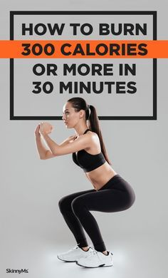 How to Burn 300 Calories or More in 30 Minutes