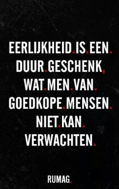 Eerlijkheid Super Quotes, Great Quotes, Funny Quotes, Life Quotes, Inspirational Quotes, Cute Texts, Funny Texts, Dutch Quotes, Just Be Happy