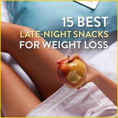 Don't let late night snacking ruin your healthy eating efforts. These 11 late-night snacks will satiate and satisfy without weighing you down.