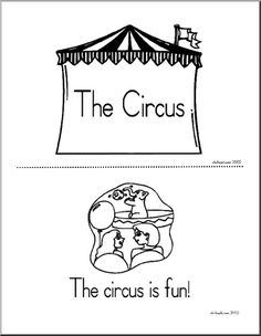 """Early Reader: The Circus - """"The circus is fun!"""" This five-page booklet is a good introduction to words related to the circus. Preschool Circus, Circus Activities, Kindergarten Themes, Preschool Activities, Circus Theme Classroom, Classroom Ideas, Book Of Circus, Circus Circus, Circus Party"""