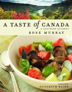 A Taste of Canada by Rose Murray http://www.amazon.com/dp/1552859118/ref=cm_sw_r_pi_dp_Q7K9ub1BY369K