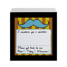 I moustache you a question stick notes
