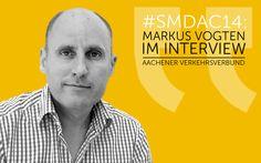 SMDAC14 | Markus Vogten – Aachener Verkehrsverbund (AVV) #socialmedia #socialmediamarketing #blog #aachen #website #facebook
