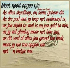 Moet nooit opgee nie. #Afrikaans #Heartaches&Hardships                                                                                                                                                                                 More