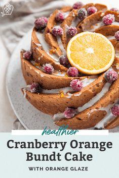 Healthier Cranberry Orange Bundt Cake | Fit Mitten Kitchen Easy Cake Recipes, Cupcake Recipes, Baking Recipes, Cupcake Cakes, Bundt Cakes, Cupcakes, Healthy Christmas Recipes, Holiday Recipes, Winter Recipes